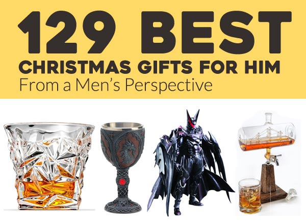 129 best christmas gifts for men in 2016 from a men s perspective