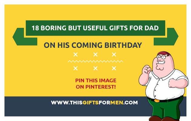 18 Boring Gifts for Dad That Will Make Him Excited on His Coming Birthday post image
