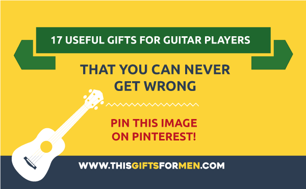 17 Useful Gifts For Guitar Players That Will Make Them a Better Guitarist post image