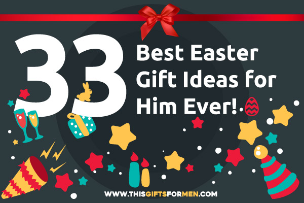 12 Awesome Easter Gift Ideas for Anyone in You Love post image