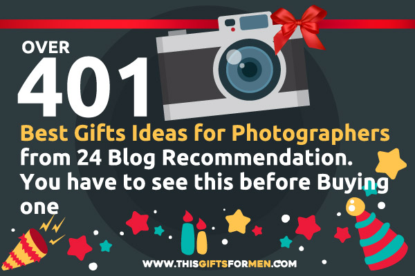 12 Best Gifts For Photographers That He Will Find Useful post image
