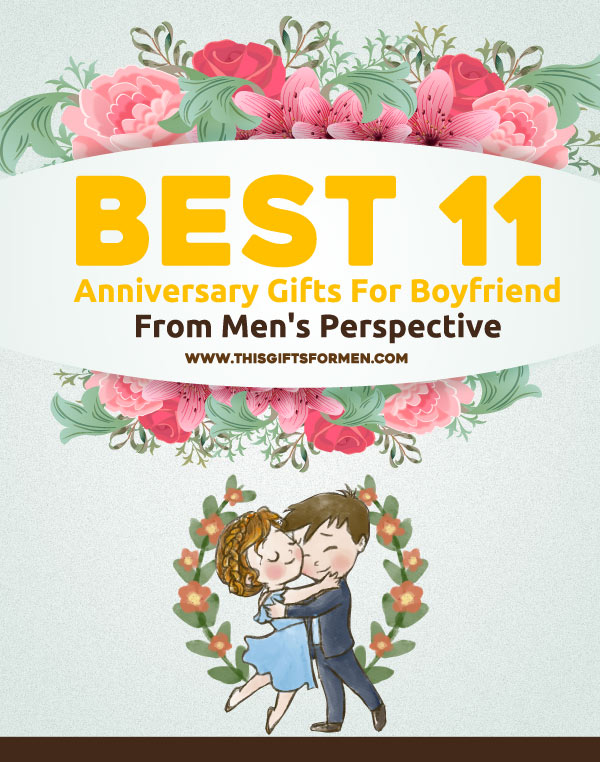 11 sweet anniversary gifts for boyfriend that will make for Boyfriend gifts for anniversary
