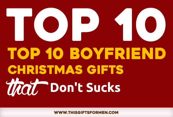 Top 11 Boyfriend Christmas Gifts That Don't Suck post image