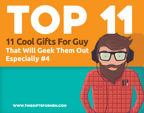 Top 11 Cool Gifts For Guys That Will Geek Them Out Especially #4 post image