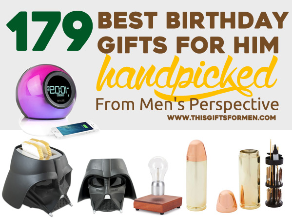 191 Best Birthday Gifts For Him Handpicked From A Men S